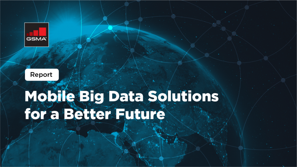 Mobile Big Data Solutions for a Better Future Report image