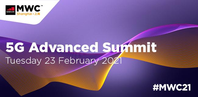 MWC21 Shanghai – 5G Advanced Summit