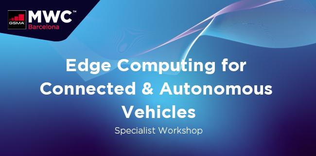 MWC21 Barcelona – Edge Computing for Connected & Autonomous Vehicles