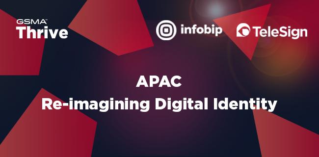 GSMA Thrive APAC: Re-imagining Digital Identity