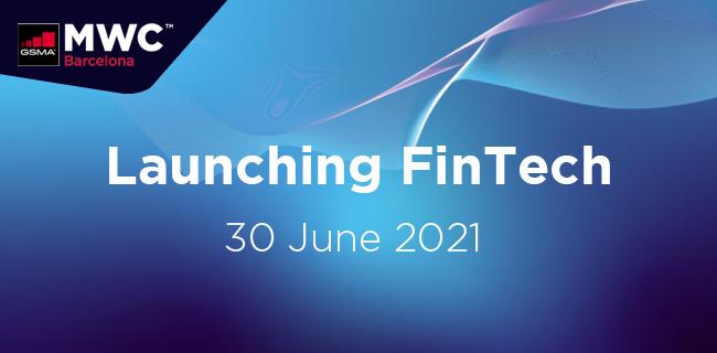 MWC21 Barcelona – Launching FinTech