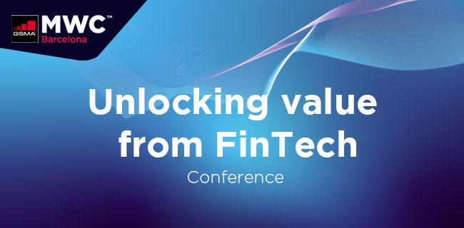 MWC21 Barcelona – Unlocking value from FinTech