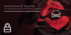 Automotive IoT Security: Countering the Most Common Forms of Attack image