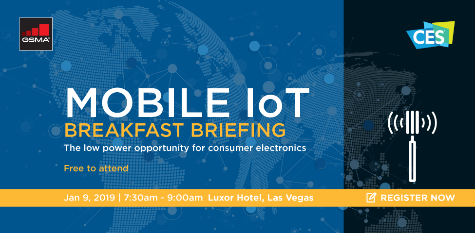 GSMA Mobile IoT Breakfast Briefing at CES19 – The low power