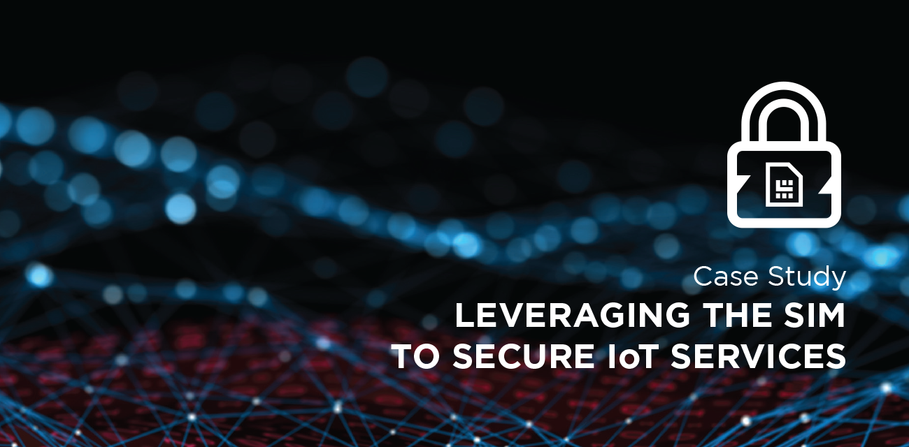 Case Study Leveraging The Sim To Secure Iot Services Internet Of