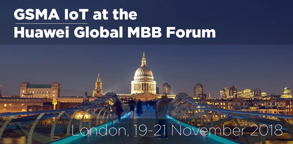GSMA IoT at the Huawei Global MBB Forum 2018