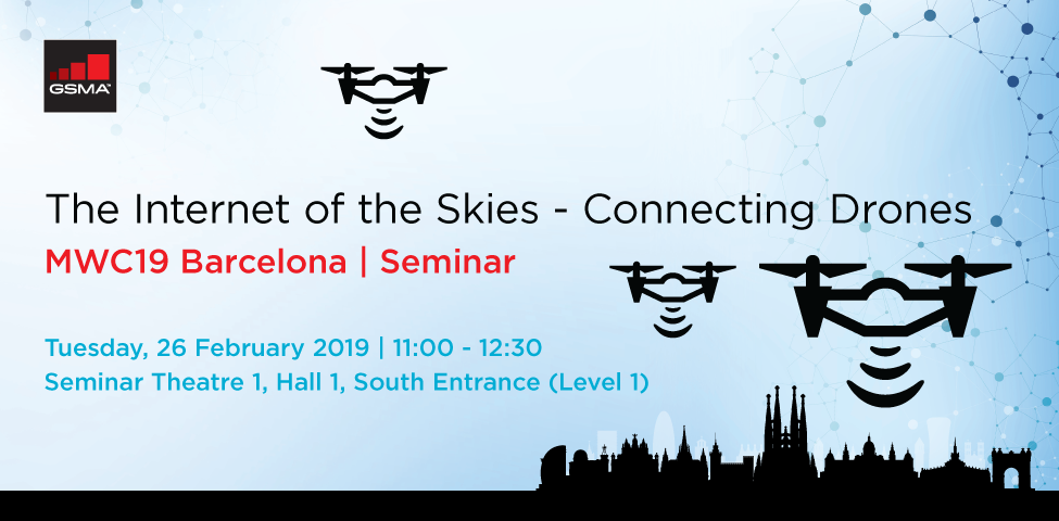 MWC19 Barcelona Seminar: The Internet of the Skies – Connecting Drones