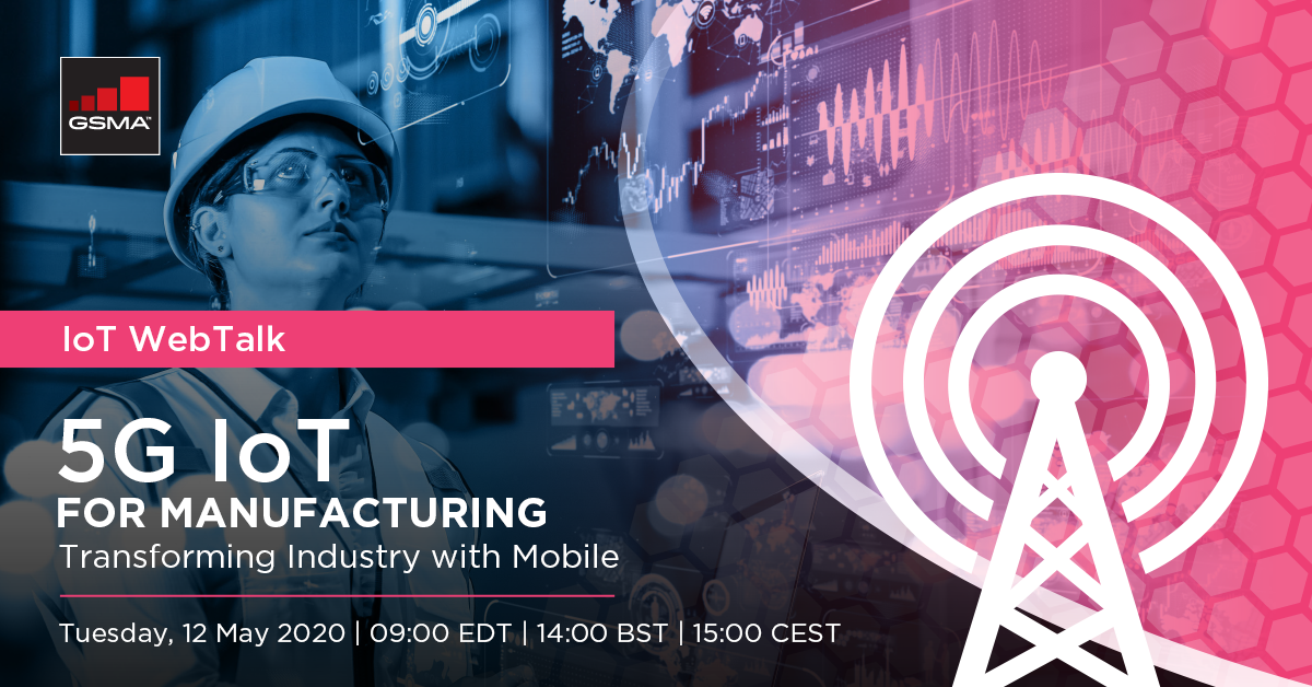 IoT WebTalk: 5G IoT for Manufacturing – Transforming Industry with Mobile