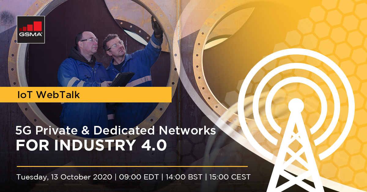 IoT WebTalk: 5G Private & Dedicated Networks for Industry 4.0