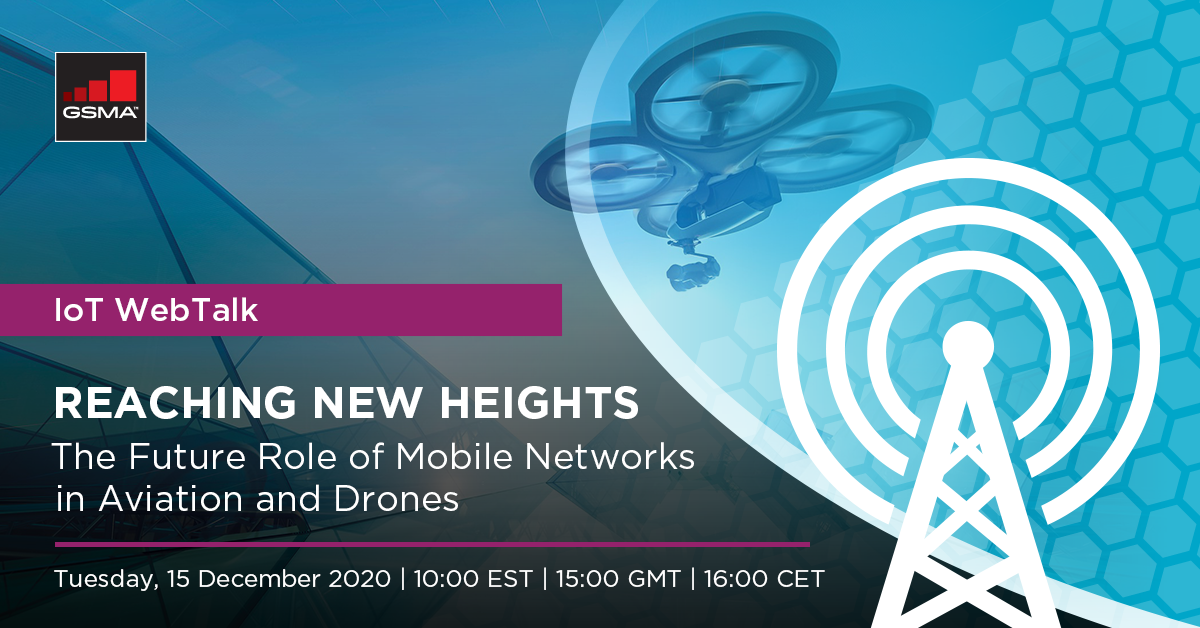 IoT WebTalk: Reaching New Heights – The Future Role of Mobile Networks in Aviation and Drones