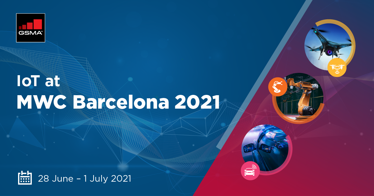 GSMA IoT at MWC Barcelona 2021