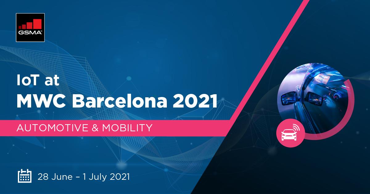 GSMA Automotive & Mobility at MWC Barcelona 2021