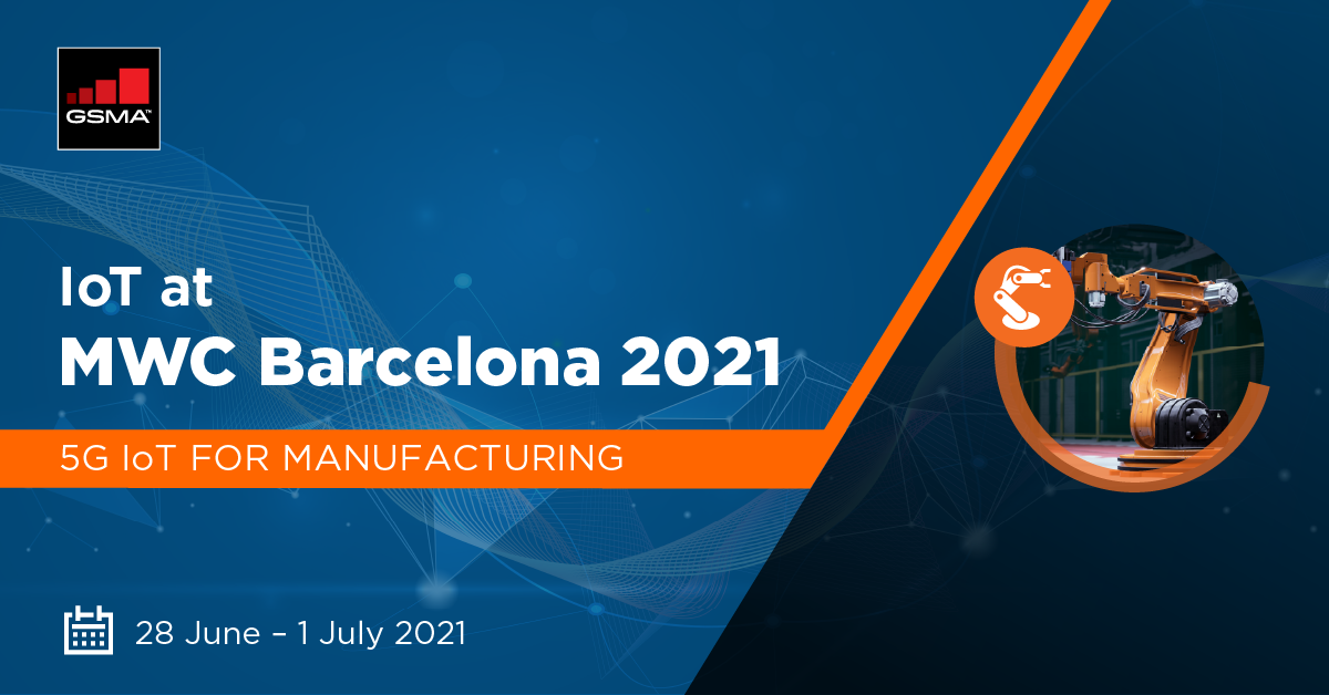 GSMA 5G IoT for Manufacturing at MWC Barcelona 2021