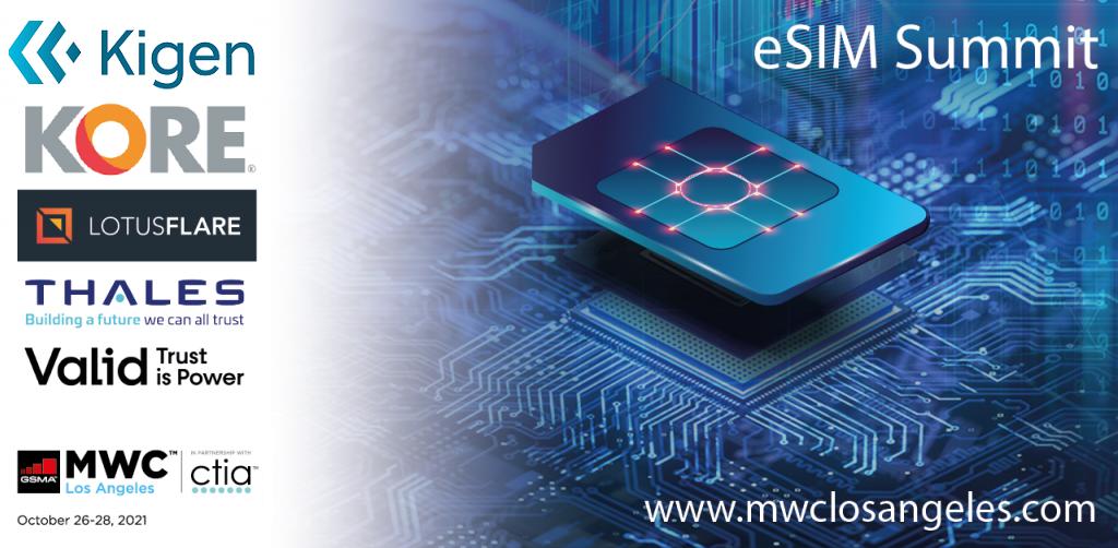 MWC Los Angeles 2021: eSIM Summit – Acceleration of eSIM Adoption