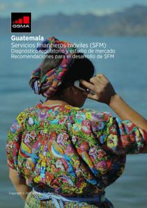Guatemala – Serviços financeiros móveis (SFM): diagnóstico regulatório e estudo de mercado image