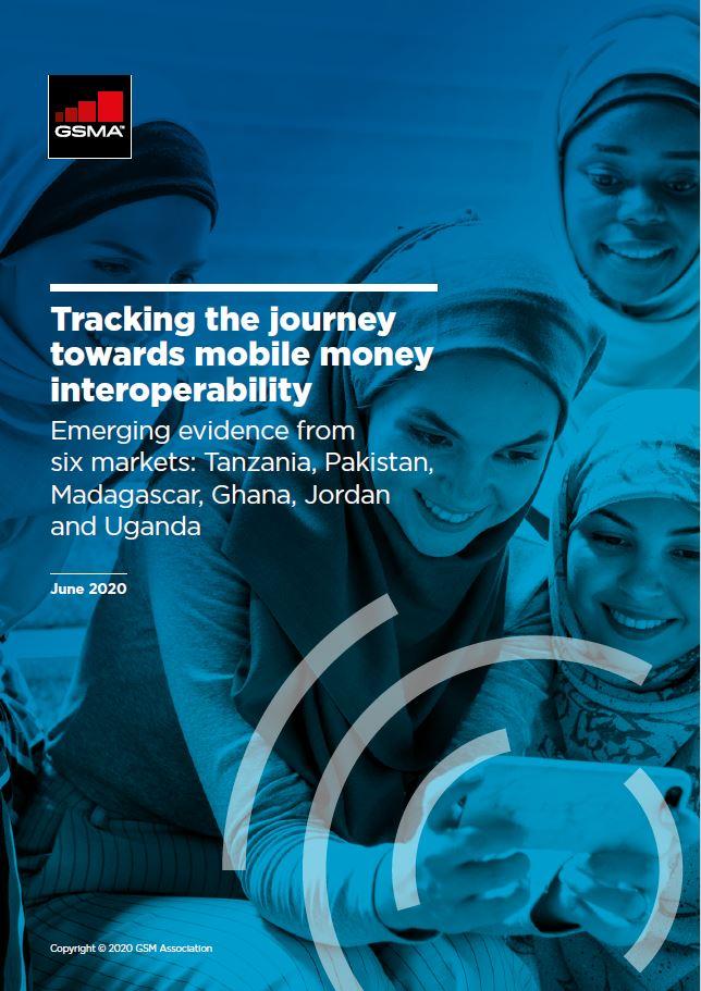 Tracking the journey towards mobile money interoperability: Emerging evidence from six markets: Tanzania, Pakistan, Madagascar, Ghana, Jordan and Uganda image
