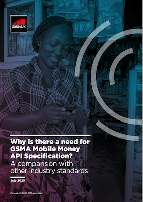 Why is there a need for the GSMA Mobile Money API Specification?  A comparison with other industry standards image