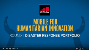 GSMA Mobile for Humanitarian Innovation Fund: Disaster Response Portfolio
