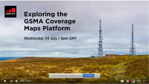 Webinar on Demand: Exploring the GSMA Coverage Maps Platform