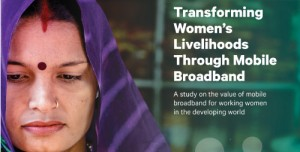 New Report: Transforming Women's Livelihoods Through Mobile Broadband